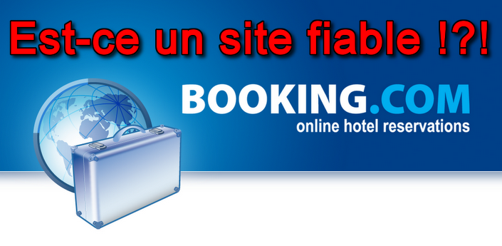 Booking - Est-ce un site fiable ?